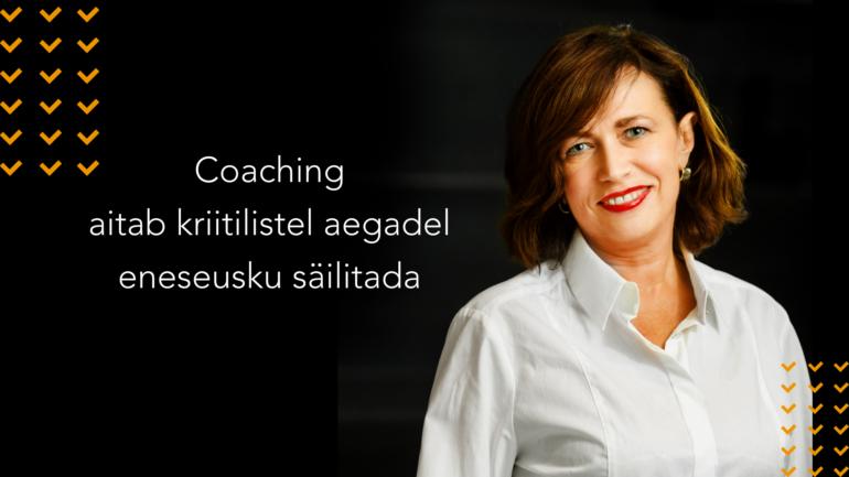 KAIE TRUMP: Coaching aitab kriitilistel aegadel eneseusku säilitada